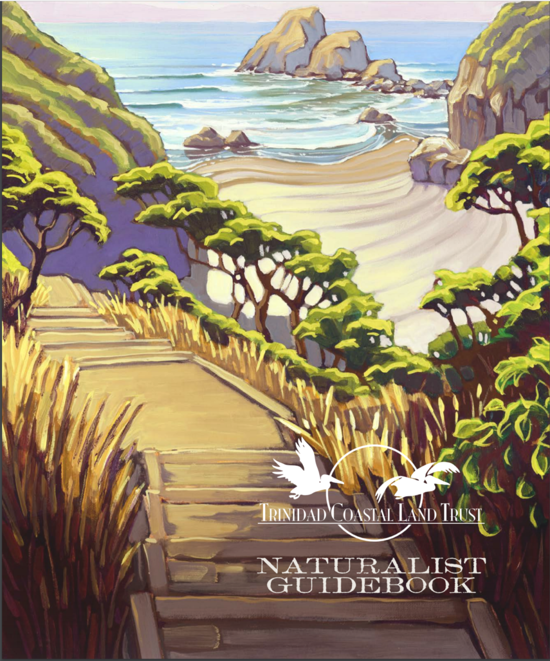 Trinidad Coastal Land Trust (TCLT) Naturalist Guidebook and Docent Manual